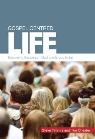 Gospel Centered Life by Steve Timmis and Tim Chester