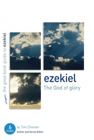 Ezekiel [Good Book Guide] by Tim Chester