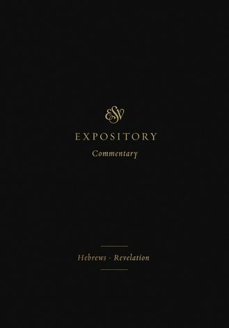 ESV Expository Commentary: Hebrews-Revelation Volume 12 by Iain Duguid