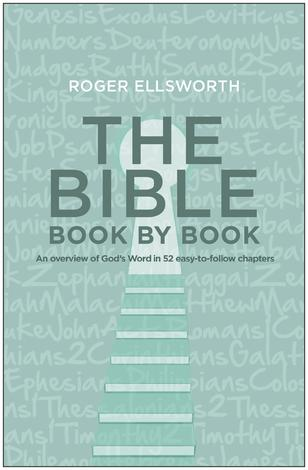 The Bible Book by Book by Roger Ellsworth