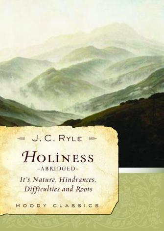 Holiness Abridged by J C Ryle