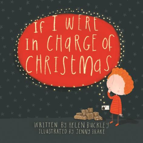 If I were in Charge of Christmas by Helen Buckley