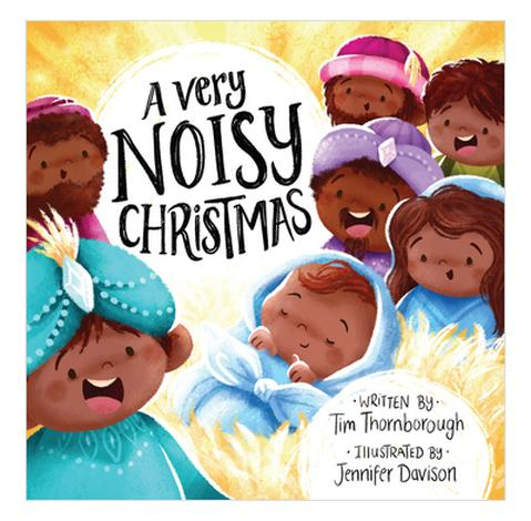 A Very Noisy Christmas by Tim Thornborough and Jennifer Davison