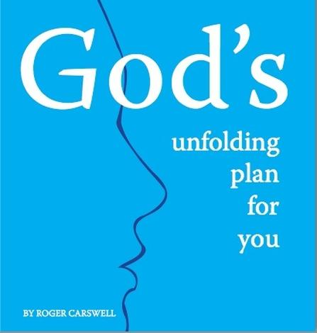 God's Unfolding Plan For You by Roger Carswell