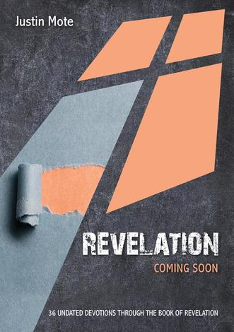 Revelation: Coming Soon ~ Justin Mote by Justin Mote