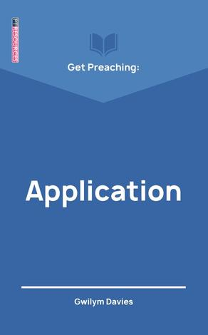 Get Preaching: Application by Gwilym Davies