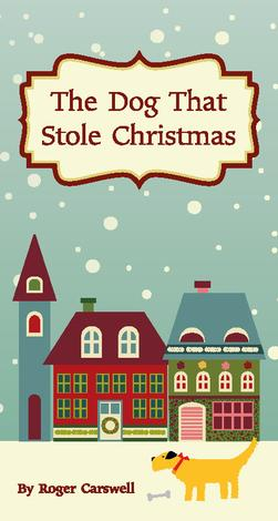 The Dog That Stole Christmas by Roger Carswell