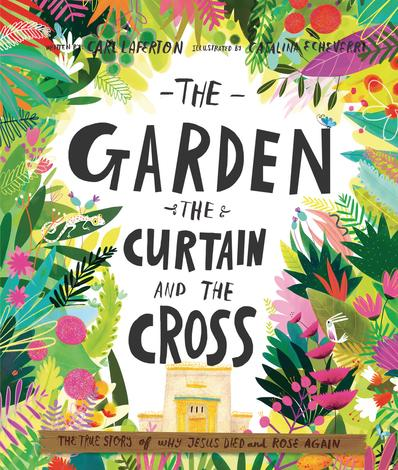 Garden the Curtain and the Cross by Carl Laferton