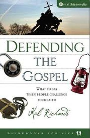 Defending The Gospel by Kel Richards
