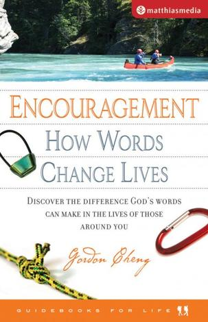 Encouragement: How Words Change Lives by Gordon Cheng