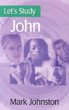 Let's Study John by Mark G Johnston