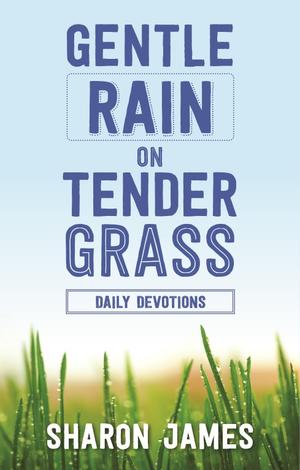Gentle Rain on Tender Grass by Sharon James