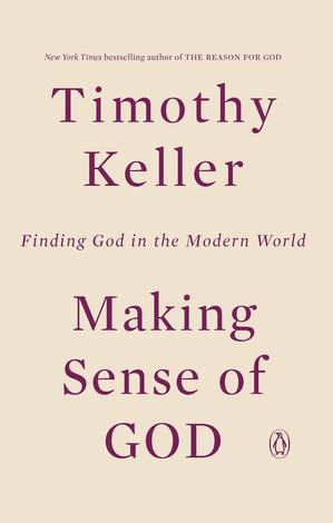 Making Sense of God by Timothy Keller
