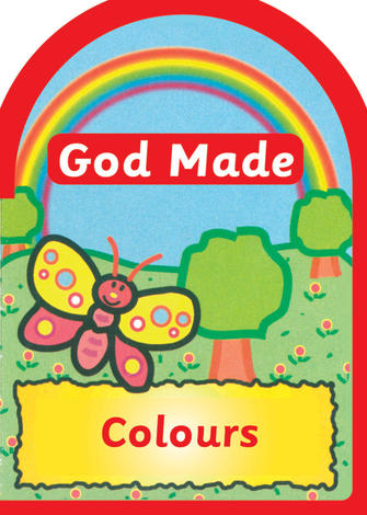God Made: Colours by Catherine Mackenzie