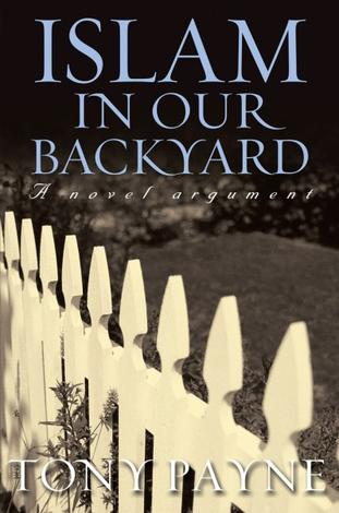 Islam in Our Backyard by Tony Payne