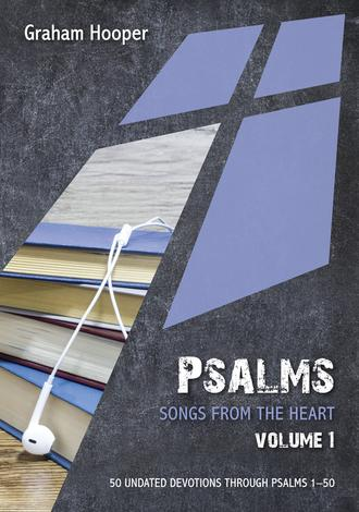 Psalms: Songs from the heart (Volume 1) by Graham Hooper
