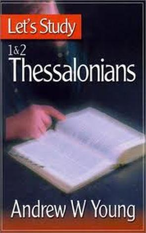 Let's Study 1 & 2 Thessalonians by Andrew Young