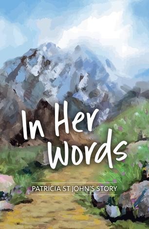 In Her Words: Patricia St John's Story by Patricia St John