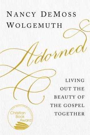 Adorned by Nancy DeMoss Wolgemuth