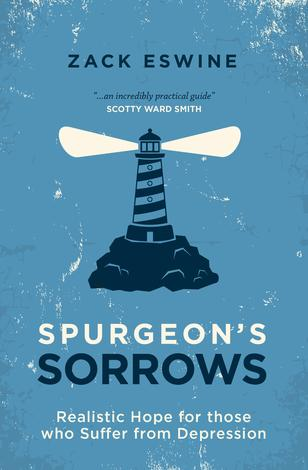 Spurgeon's Sorrows by Zack Eswine