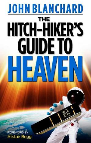 The Hitch–hiker's Guide to Heaven by John Blanchard