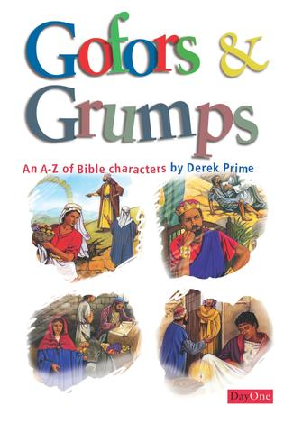 Gofors and grumps by Derek Prime