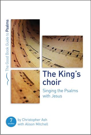 The King's Choir by Christopher Ash and Alison Mitchell
