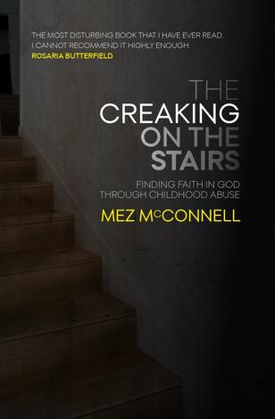 The Creaking on the Stairs by Mez McConnell