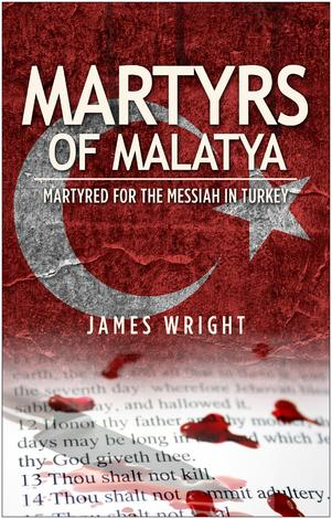 Martyrs of Malatya by James Wright