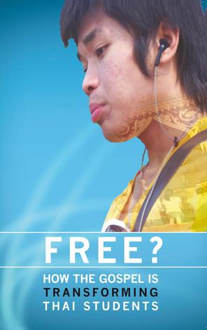 Free? How the Gospel is Transforming Thai Students by