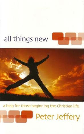All Things New by Peter Jeffery
