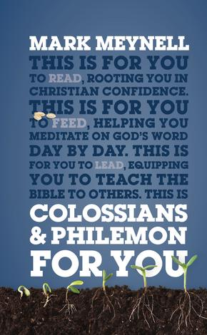 Colossians & Philemon for You by Mark Meynell