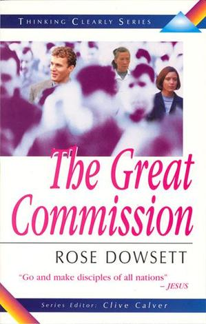 Thinking Clearly About the Great Commission by Rose Dowsett