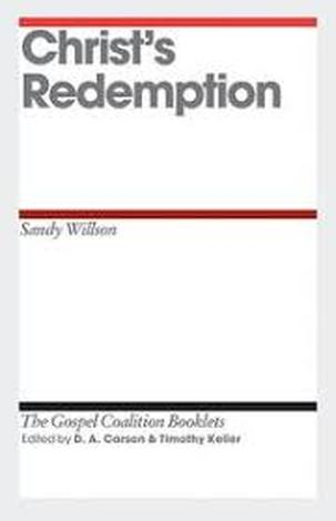 Christ's Redemption by D A Carson and Timothy Keller