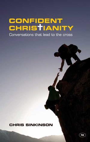 Confident Christianity by Chris Sinkinson