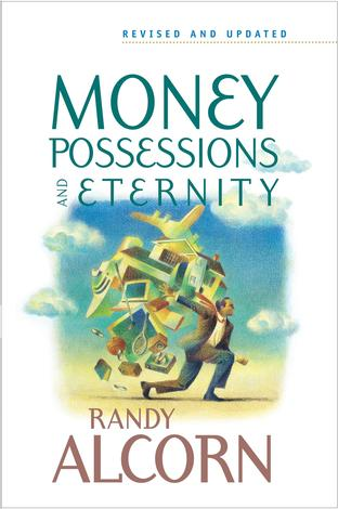 Money Possessions and Eternity by Randy Alcorn