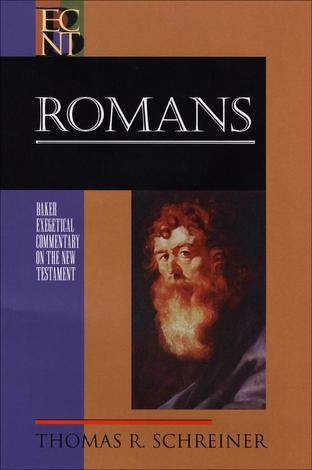 Romans: Baker Exegetical Commentary on the New Testament by Thomas Schreiner