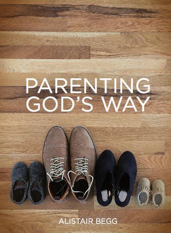 Parenting God's Way by Alistair Begg