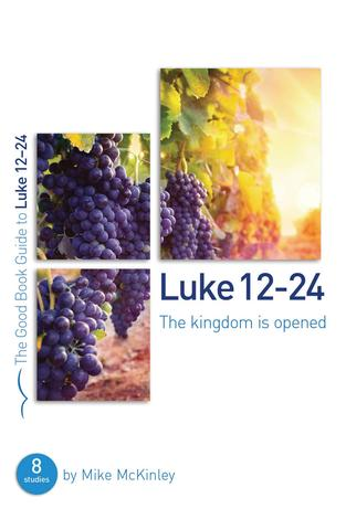 Luke 12-24 [Good Book Guide] by Mike McKinley