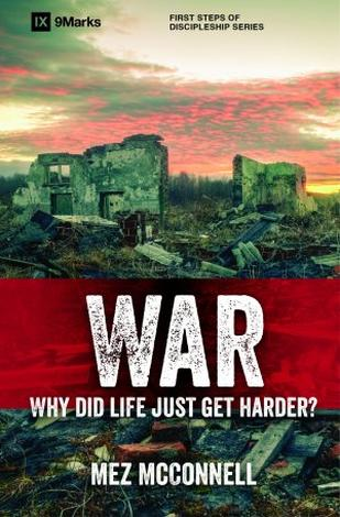 War - Why Did Life Just Get Harder? by Mez McConnell
