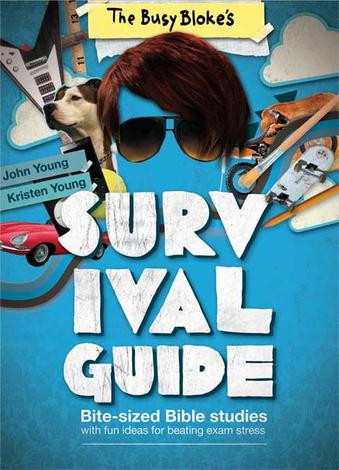 The Busy Bloke's Survival Guide by John Young