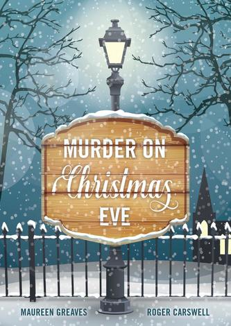 Murder on Christmas Eve by Maureen Greaves and Roger Carswell