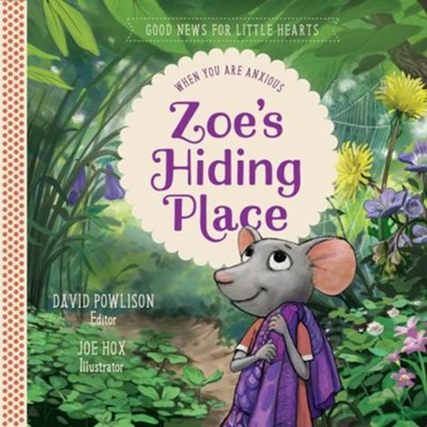 Zoe's Hiding Place ~ David Powlison by David Powlison