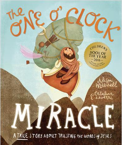 The One O'Clock Miracle by Allison Mitchell and Catalina Echeverri