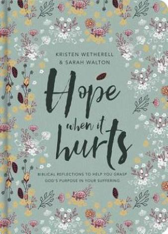 Hope when it Hurts ~ Kristen Wetherell & Sarah Walton by Kristen Wetherell and Sarah Walton