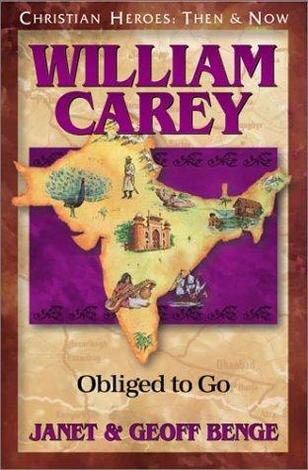 William Carey: Obliged to Go by Geoff Benge