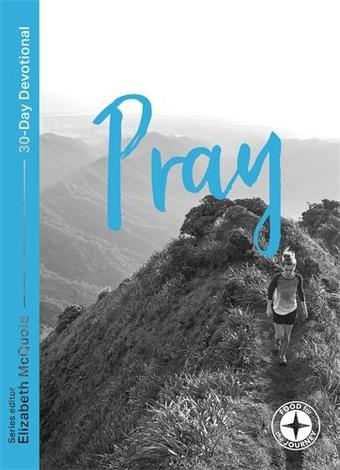 Pray: Food for the Journey by Elizabeth McQuoid