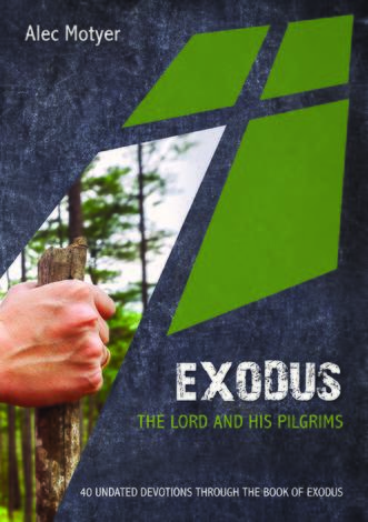 Exodus: The Lord and His Pilgrims by Alec Motyer