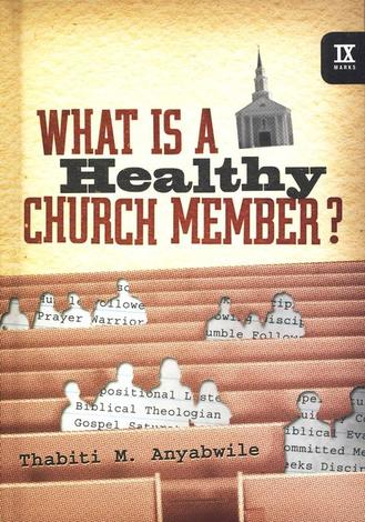 What Is a Healthy Church Member? by Thabiti Anyabwile