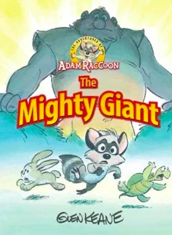 The Adventures of Adam Raccoon: Mighty Giant by Glen Keane